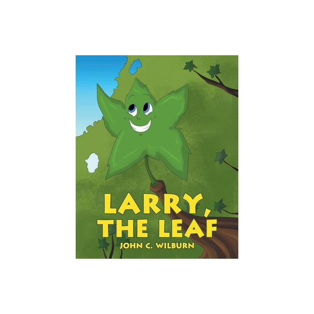 Larry The Leaf By John C Wilburn Paperback