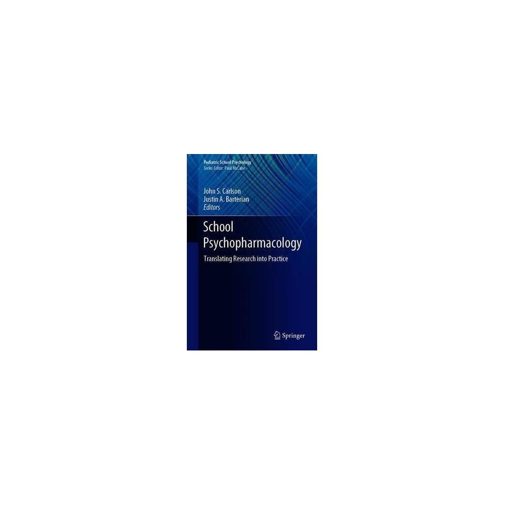 School Psychopharmacology - (Pediatric School Psychology) by John S. Carlson (Hardcover)