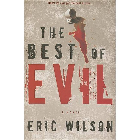 The Best of Evil - (Aramis Black Mysteries) by  Eric Wilson (Paperback) - image 1 of 1