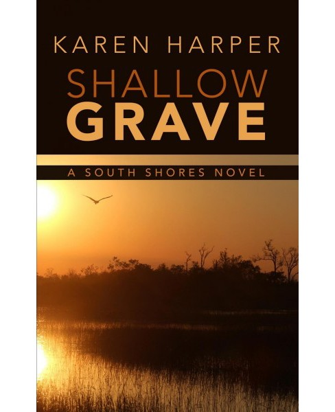 Shallow Grave -  Large Print by Karen Harper (Hardcover) - image 1 of 1