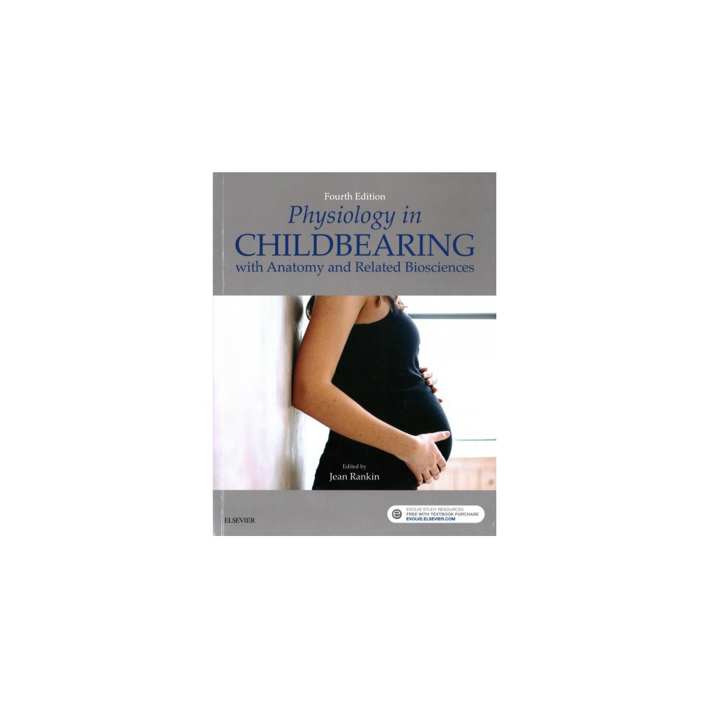 Physiology in Childbearing : With Anatomy and Related Biosciences (Paperback) (Jean Rankin)