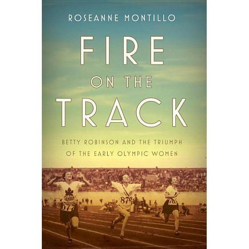 Fire on the Track - by  Roseanne Montillo (Hardcover) - image 1 of 1
