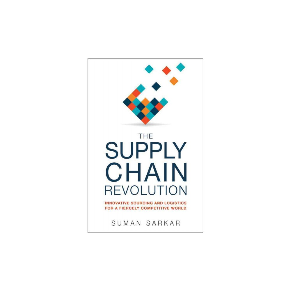 Supply Chain Revolution : Innovative Sourcing and Logistics for a Fiercely Competitive World (Hardcover)
