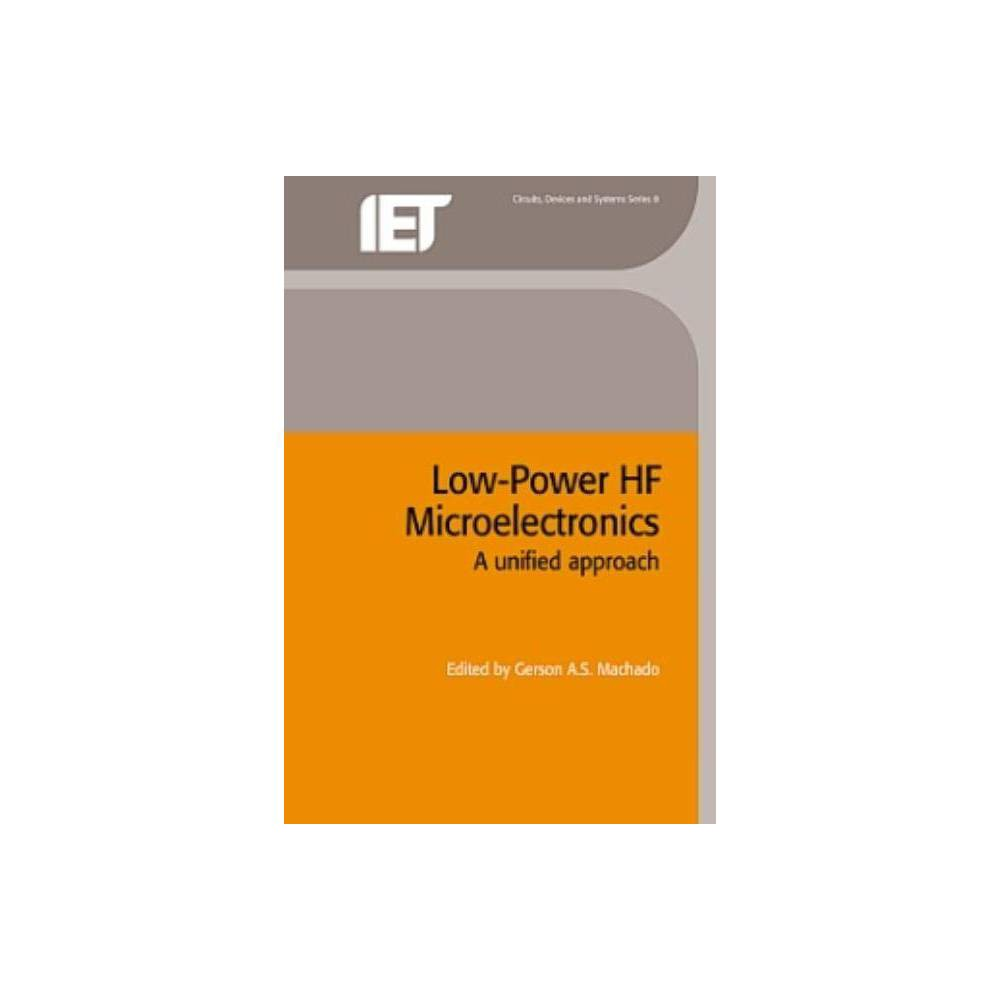 Low-Power Hf Microelectronics - (Circuits, Devices and Systems) (Hardcover)