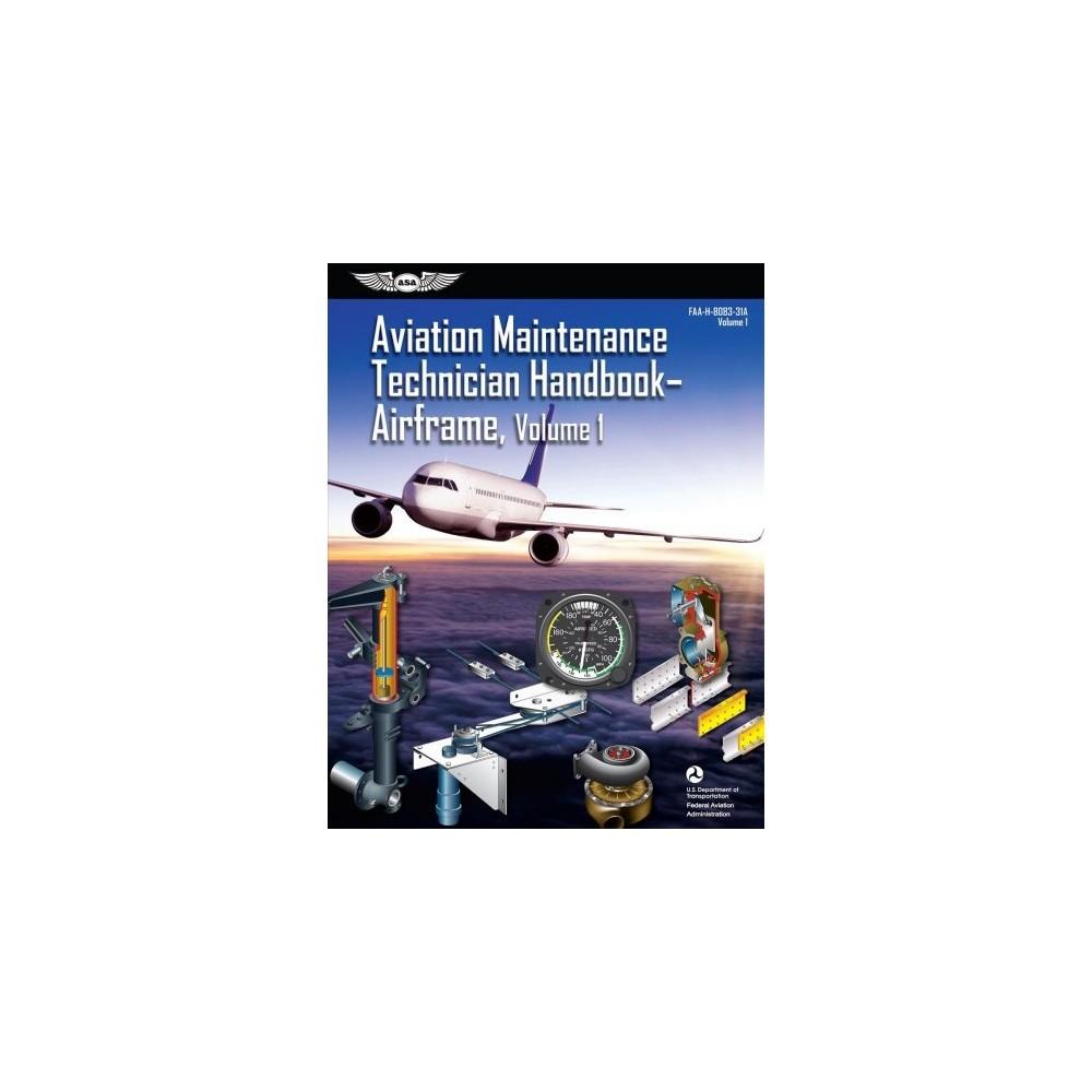 Aviation Maintenance Technician Handbook 2018 - Airframe : Faa-H-8083-31A - Pap/Psc (Paperback)