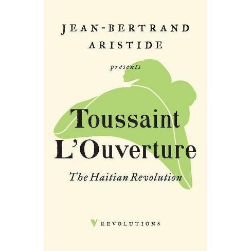 The Haitian Revolution - by  Toussaint L'Ouverture (Paperback) - image 1 of 1