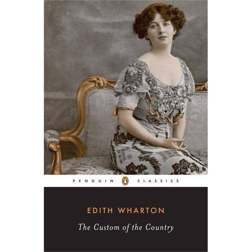 The Custom of the Country - (Penguin Classics) by Edith Wharton (Paperback)