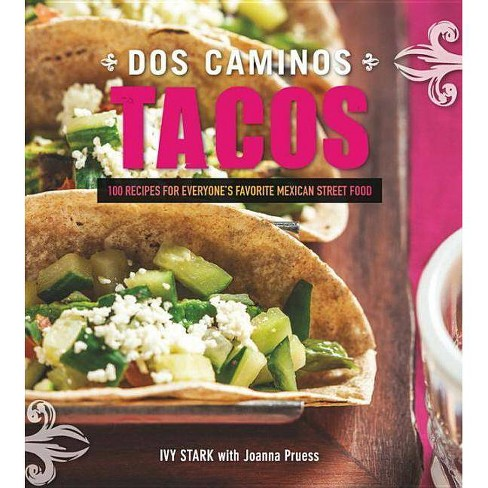 Dos Caminos Tacos - by  Ivy Stark & Joanna Pruess (Hardcover) - image 1 of 1