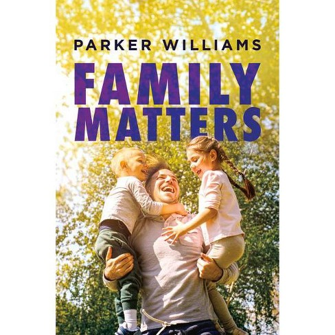 Family Matters - by  Parker Williams (Paperback) - image 1 of 1