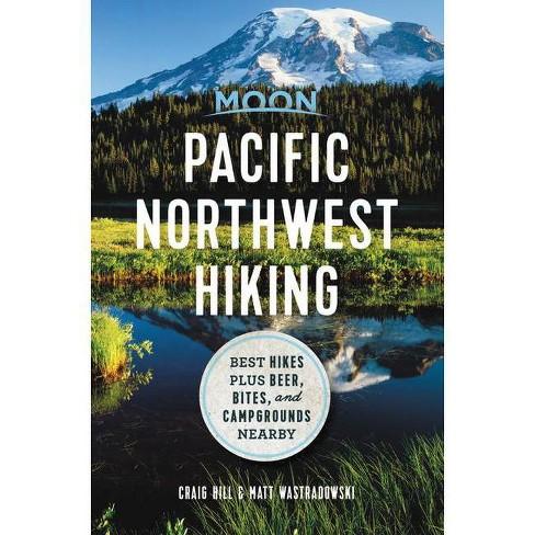 Moon Pacific Northwest Hiking - (Moon Outdoors) by  Craig Hill & Matt Wastradowski (Paperback) - image 1 of 1