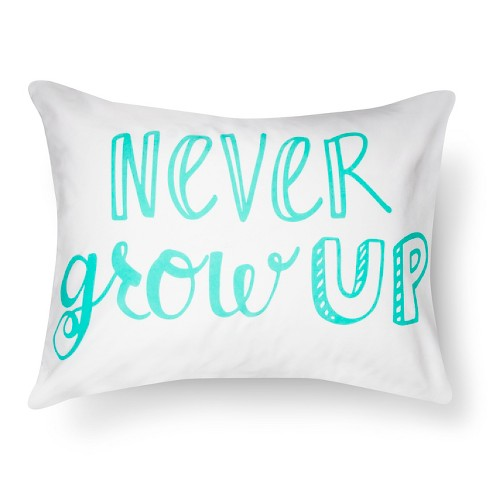 Never Grow Up Pillowcase - Standard - White - Pillowfort™ - image 1 of 3