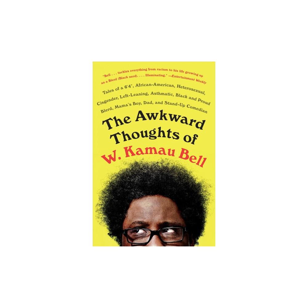 Awkward Thoughts of W. Kamau Bell : Tales of a 6' 4, African-American, Heterosexual, Cisgender,