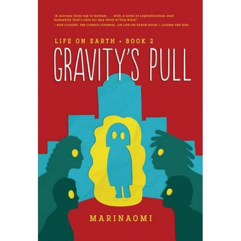 Gravity's Pull - (Life on Earth) by  Marinaomi (Hardcover) - image 1 of 1