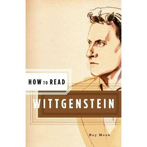 How to Read Wittgenstein - by  Ray Monk (Paperback) - image 1 of 1
