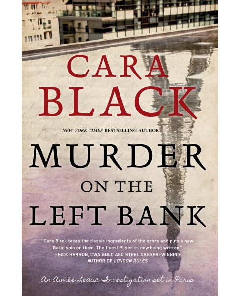 Murder on the Left Bank -  (Aimee Leduc Investigations) by Cara Black (Hardcover) - image 1 of 1