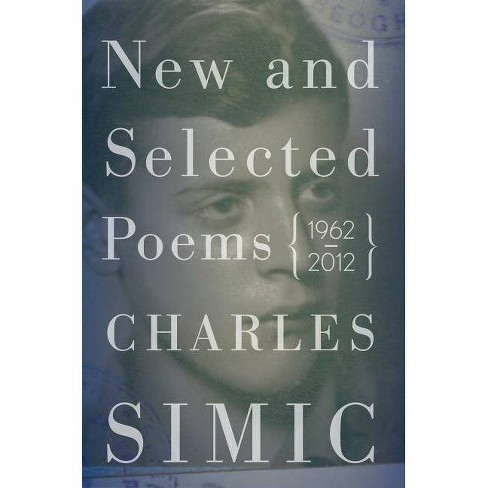 New and Selected Poems - by  Charles Simic (Hardcover) - image 1 of 1