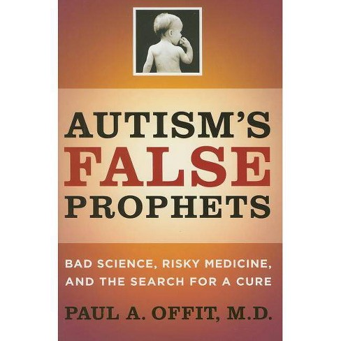 Autism's False Prophets - by  Paul Offit (Hardcover) - image 1 of 1