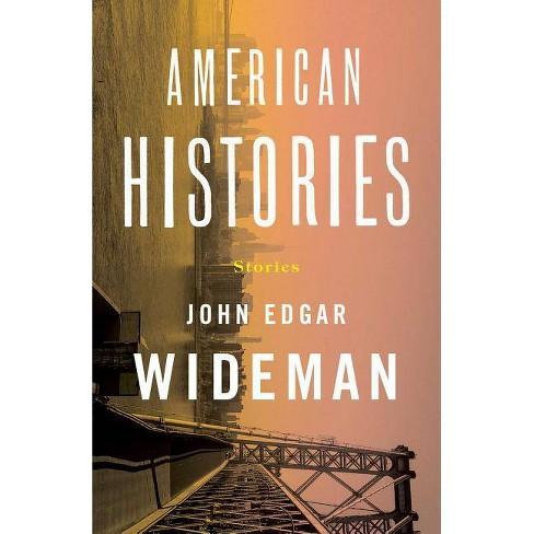 American Histories - by  John Edgar Wideman (Hardcover) - image 1 of 1