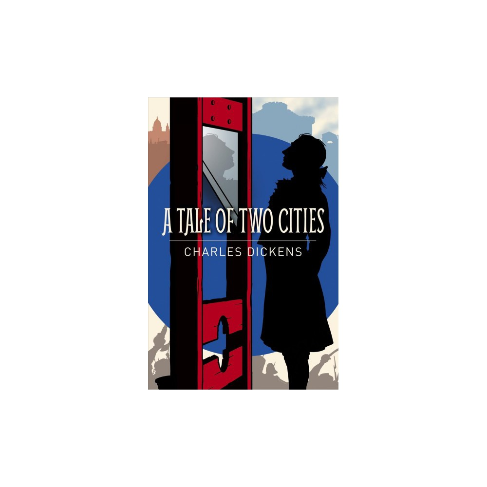 Tale of Two Cities - by Charles Dickens (Paperback)