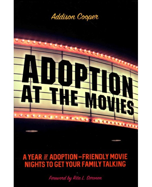 Adoption at the Movies : A Year of Adoption-Friendly Movie Nights to Get Your Family Talking (Paperback) - image 1 of 1