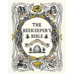 The Beekeeper's Bible - by  Richard Jones & Sharon Sweeney-Lynch (Hardcover)