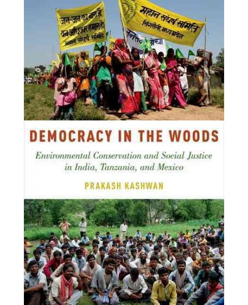 Democracy in the Woods : Environmental Conservation and Social Justice in India, Tanzania, and Mexico - image 1 of 1