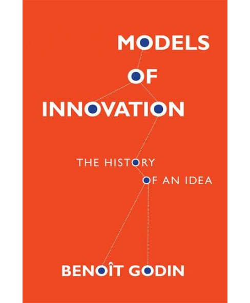 Models of Innovation : The History of an Idea (Hardcover) (Benou00eet Godin) - image 1 of 1