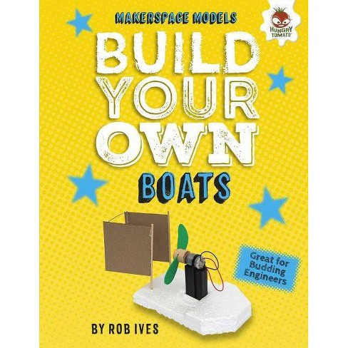 Build Your Own Boats - (Makerspace Models) by  Rob Ives (Hardcover) - image 1 of 1
