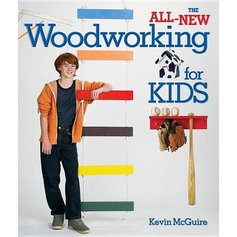 The All-New Woodworking for Kids - by  Kevin McGuire (Paperback) - image 1 of 1