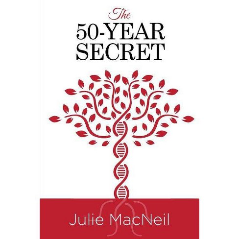 The 50-Year Secret - by  Julie MacNeil (Paperback) - image 1 of 1
