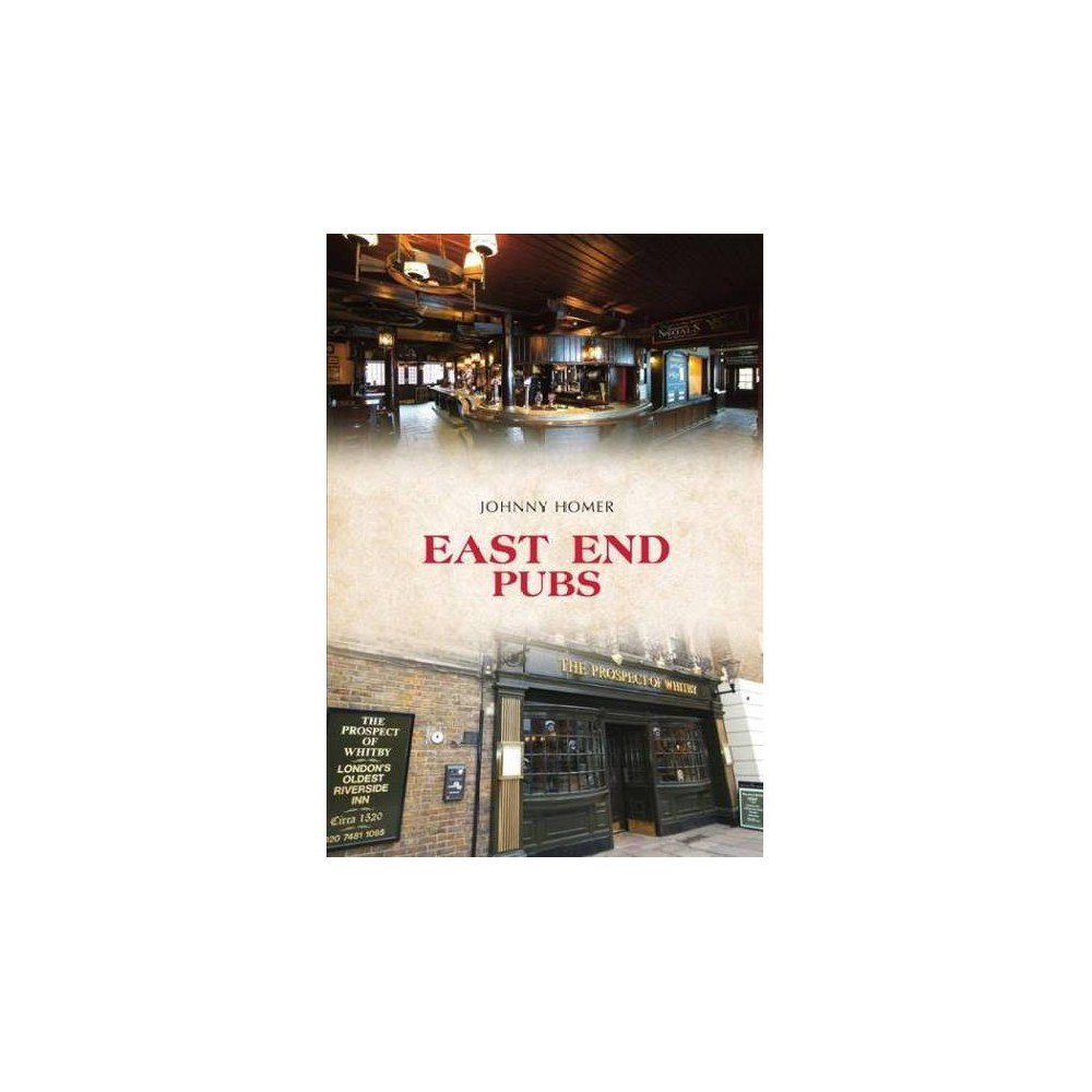 East End Pubs - by Johnny Homer (Paperback)