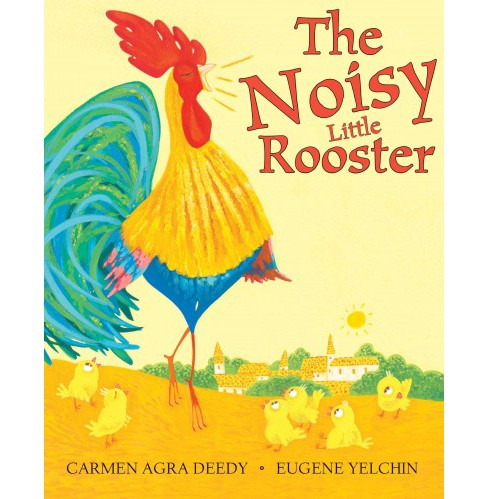 Rooster Who Would Not Be Quiet! (School And Library) (Carmen Agra Deedy) - image 1 of 1