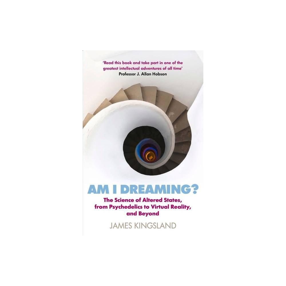 Am I Dreaming By James Kingsland Paperback