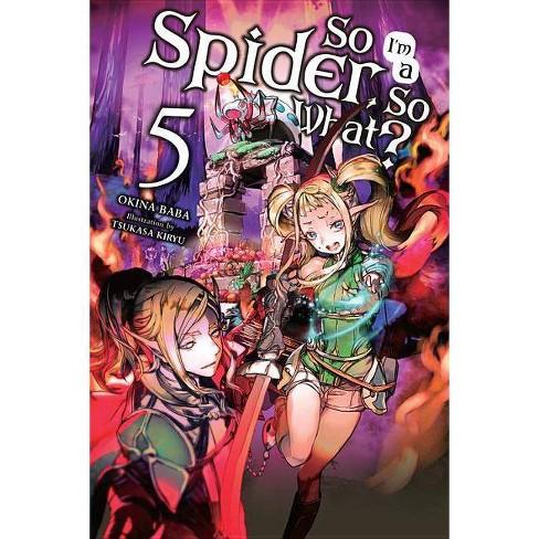 So I'm a Spider, So What?, Vol. 5 (Light Novel) - (So I'm a Spider, So What? (Light Novel)) (Paperback) - image 1 of 1