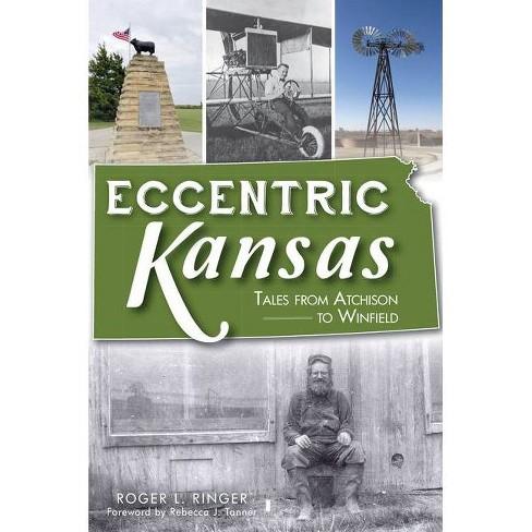 Eccentric Kansas - by Roger L Ringer (Paperback) - image 1 of 1