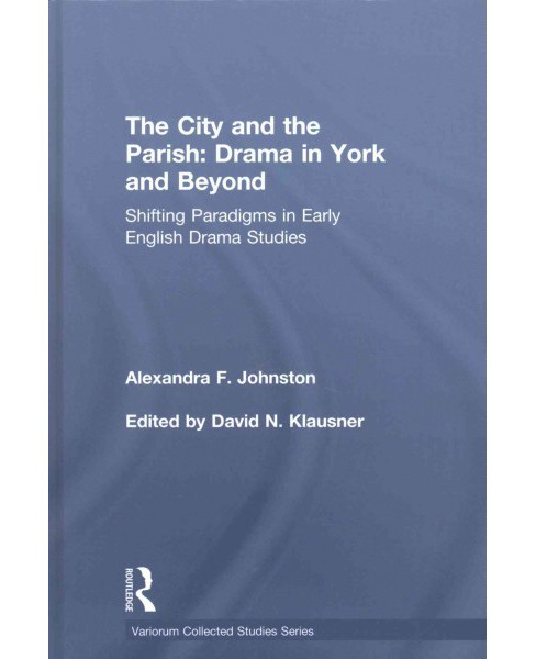 City and the Parish : Drama in York and Beyond: Shifting Paradigms in Early English Drama Studies - image 1 of 1