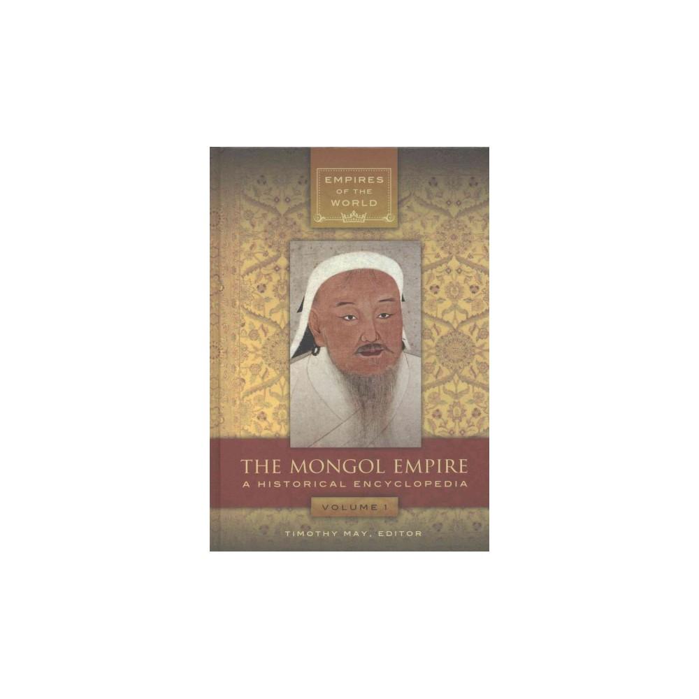 Mongol Empire : An Historical Encyclopedia (Hardcover)