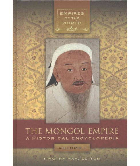 Mongol Empire : An Historical Encyclopedia (Hardcover) - image 1 of 1