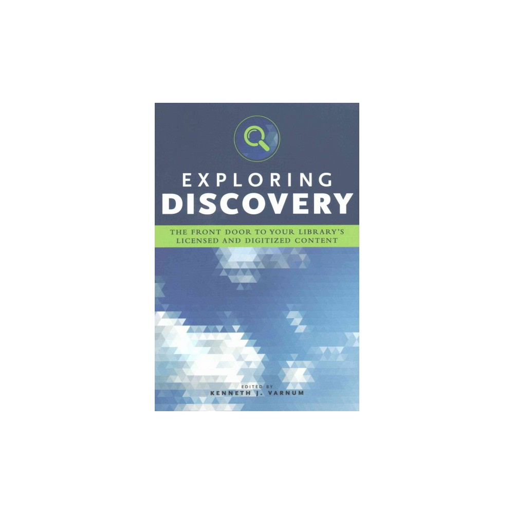Exploring Discovery : The Front Door to Your Library's Licensed and Digitized Content (Paperback)