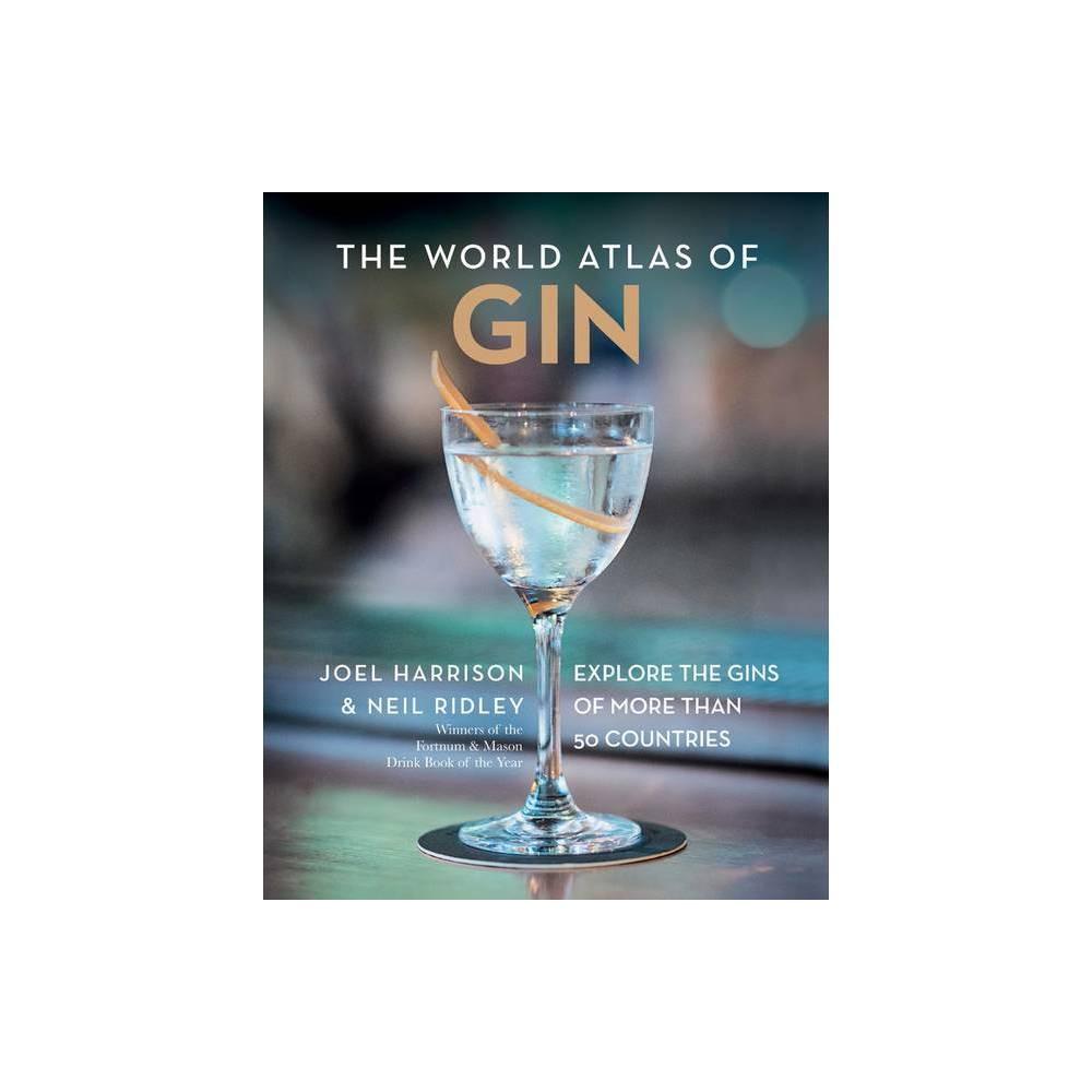 The World Atlas Of Gin By Joel Harrison Neil Ridley Hardcover