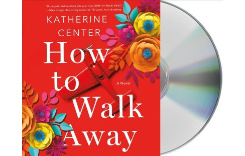 How to Walk Away -  Unabridged by Katherine Center (CD/Spoken Word) - image 1 of 1