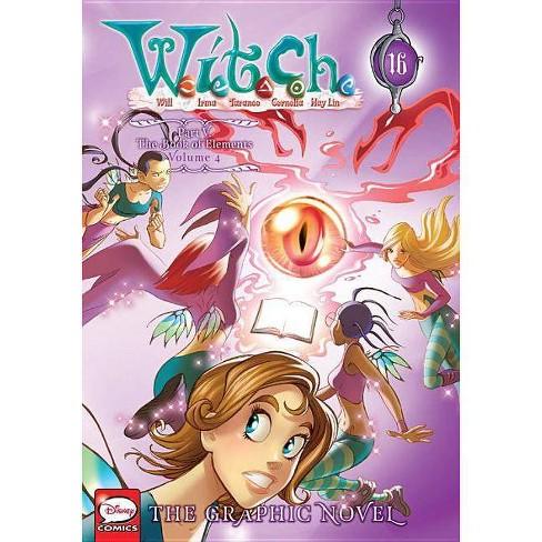 W.I.T.C.H.: The Graphic Novel, Part V. the Book of Elements, Vol. 4 - (Paperback) - image 1 of 1