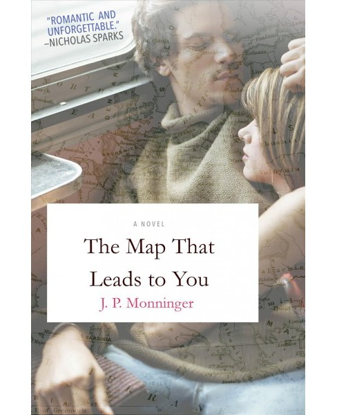 Map That Leads to You -  by J. P. Monninger (Hardcover) - image 1 of 1