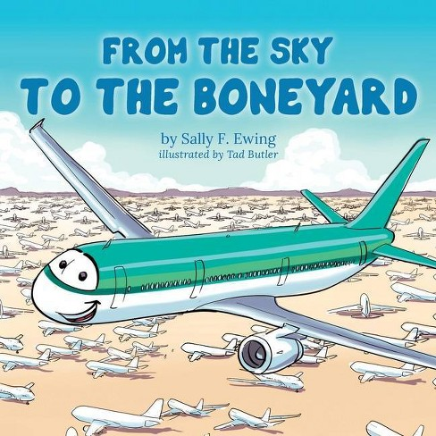 From the Sky to the Boneyard - by  Sally F Ewing (Paperback) - image 1 of 1