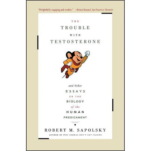 Trouble with Testosterone - by  Robert M Sapolsky (Paperback) - image 1 of 1
