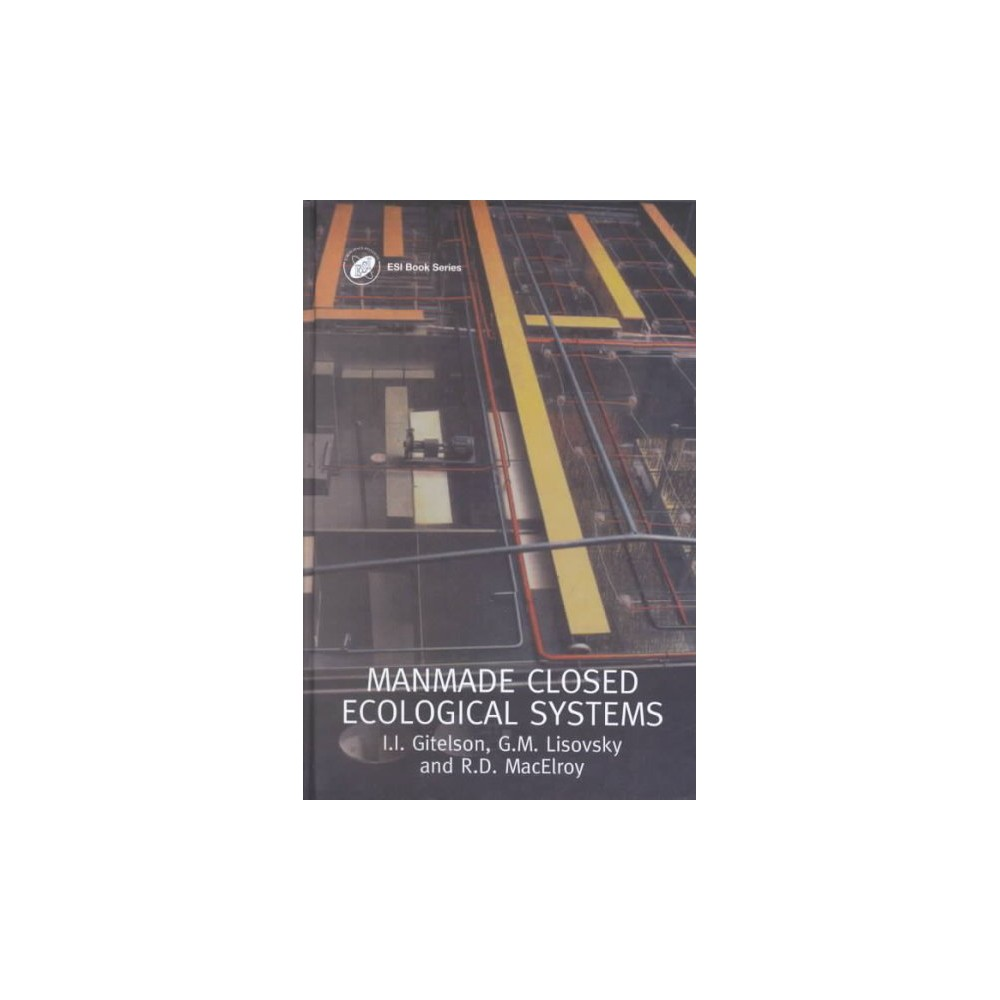 Man-Made Closed Ecological Systems ( Earth Space Institute, 9) (Hardcover)