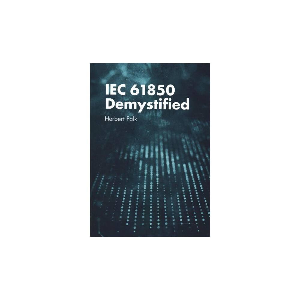 Iec 61850 Demystified - by Herbert Falk (Hardcover)