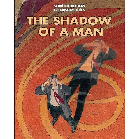 The Shadow of a Man - (Obscure Cities) by  Benoit Peeters (Paperback) - image 1 of 1