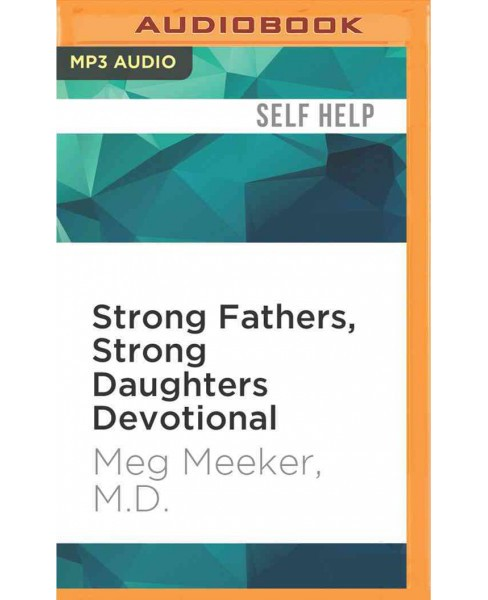 Strong Fathers, Strong Daughters Devotional (MP3-CD) (M.D. Meg Meeker) - image 1 of 1
