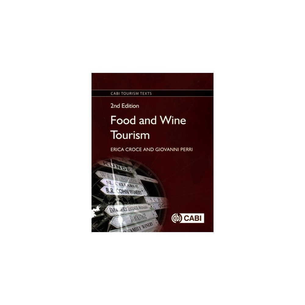 Food and Wine Tourism : Integrating Food, Travel and Terroir (Paperback) (Erica Croce & Giovanni Perri) Food and Wine Tourism : Integrating Food, Travel and Terroir (Paperback) (Erica Croce & Giovanni Perri)